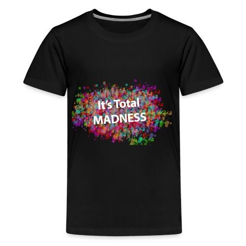 its total madnessv3 - Teenage Premium T-Shirt