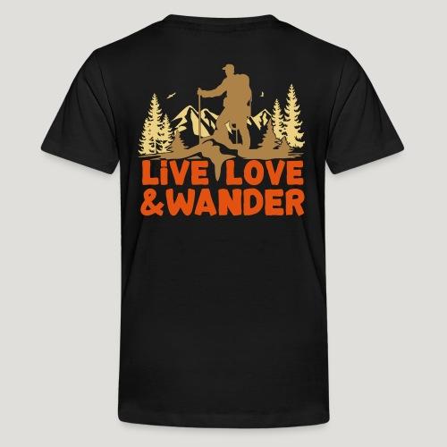 Live Love and Wander für Wanderer, Nordic Walker - Teenager Premium T-Shirt