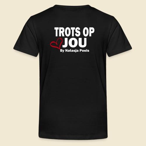 Trots op Jou by Natasja Poels - Teenager Premium T-shirt