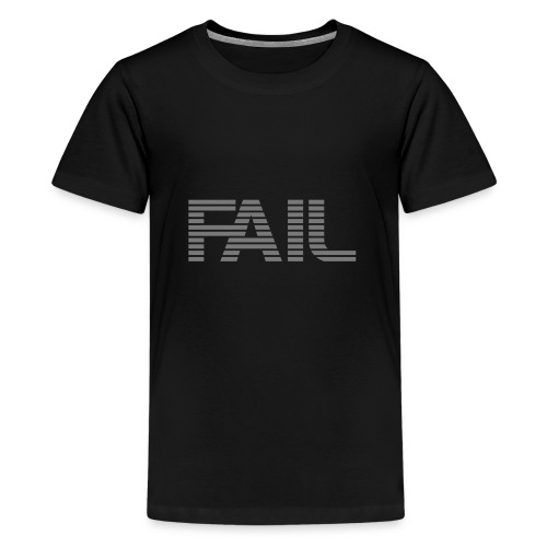 FAIL - Teenager Premium T-Shirt