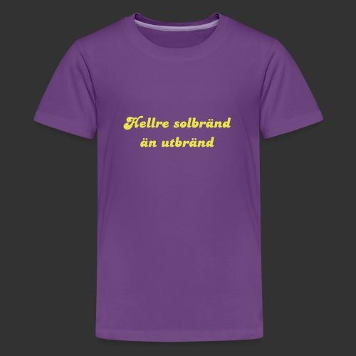 Hellre Solbränd - Premium-T-shirt tonåring