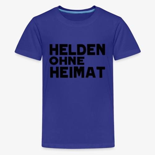 Helden Ohne Heimat Schriftzug Schwarz - Teenager Premium T-Shirt