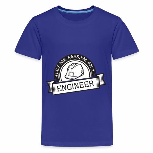 Laissez moi passer Je suis un ingénieur. - T-shirt Premium Ado