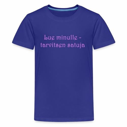 Lue minulle - Teinien premium t-paita