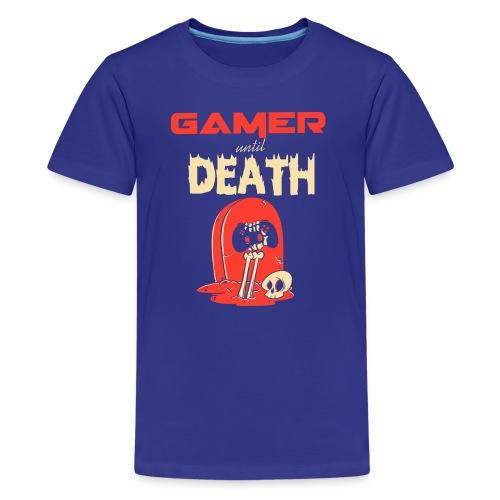 Gamer until Death - Teenager Premium T-Shirt