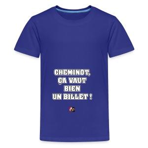 CHEMINOT, ÇA VAUT BIEN UN BILLET ! - JEUX DE MOTS - T-shirt Premium Ado