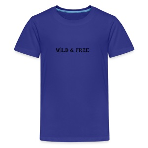 WILD & FREE - Teenager Premium T-Shirt