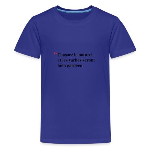 Chassez le naturel - T-shirt Premium Ado