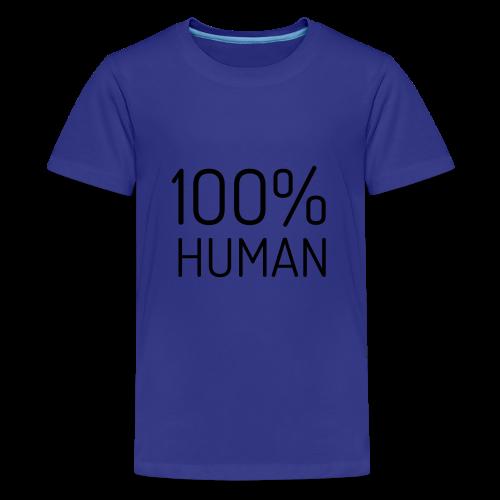100% Human - Teenager Premium T-shirt