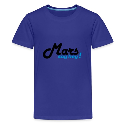 Mars Say Hey ! - T-shirt Premium Ado