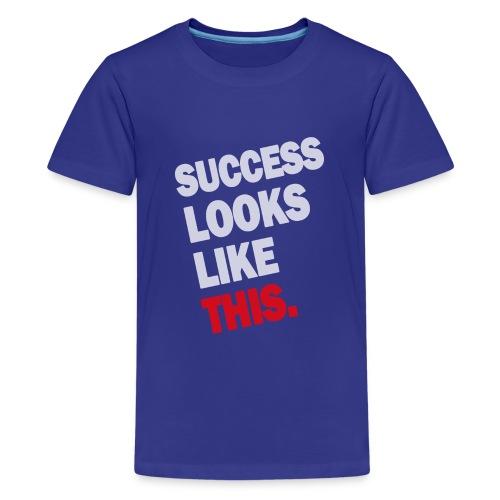 SUCCESS LOOKS LIKE THIS (White) - Teenage Premium T-Shirt