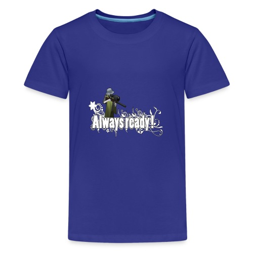 Always ready my friends ! - Teenage Premium T-Shirt