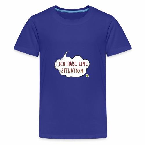 Ich habe eine Situation - Teenager Premium T-Shirt