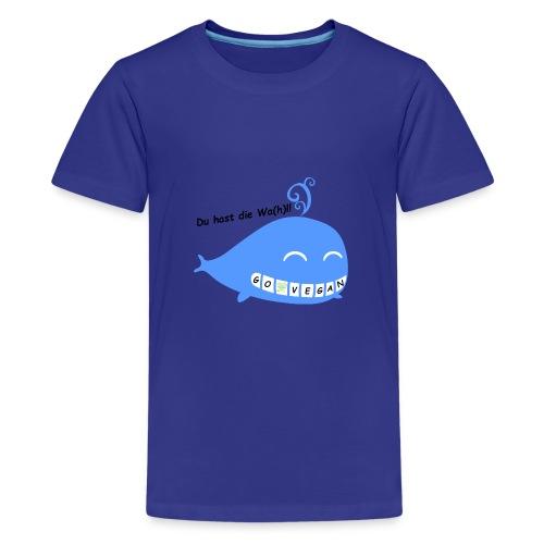 Du hast die Wa(h)l #GoVegan - Teenager Premium T-Shirt