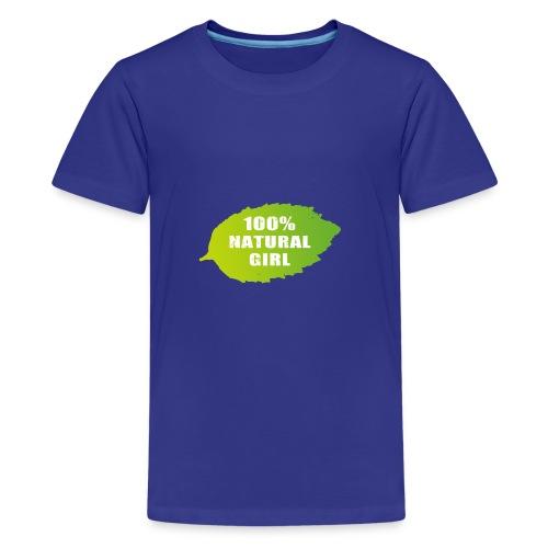 100% natural girl - Teinien premium t-paita