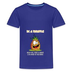be a pineapple ;) - Teenager Premium T-Shirt