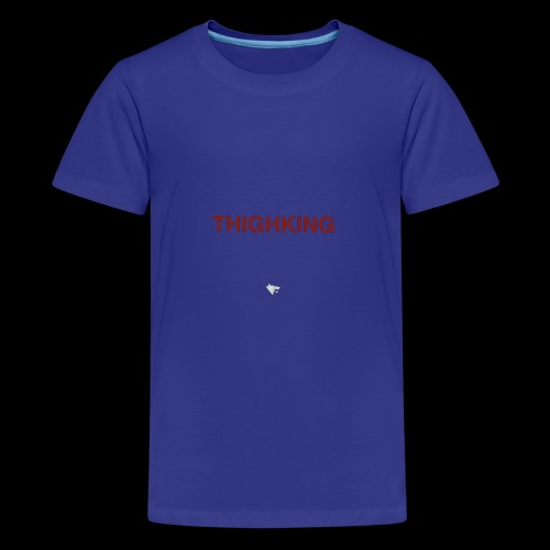 Thighking - Teenage Premium T-Shirt