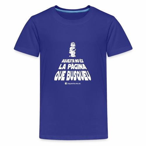 AQUESTA NO ES LA SAMARRETA QUE BUSQUEU - Camiseta premium adolescente