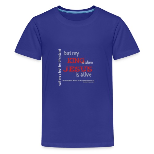 Jesus is alive - Teenager Premium T-Shirt