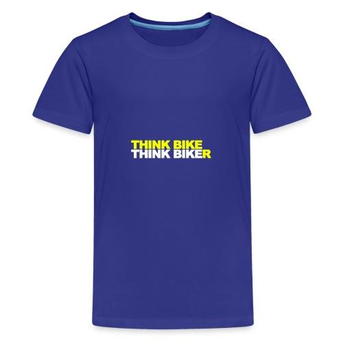 Think Bike Think Biker - Teenage Premium T-Shirt