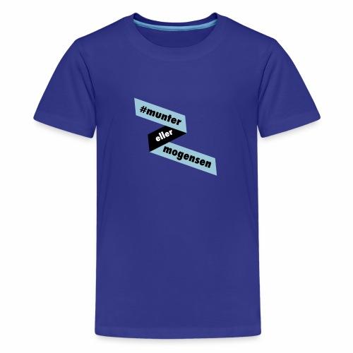 #MunterEllerMogensen - Teenager premium T-shirt