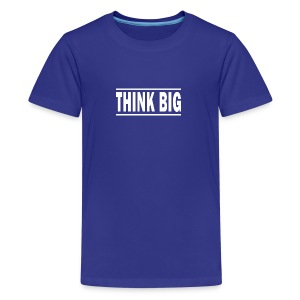 Think Big T-shirt | Unique text T-shirts - Teenager premium T-shirt