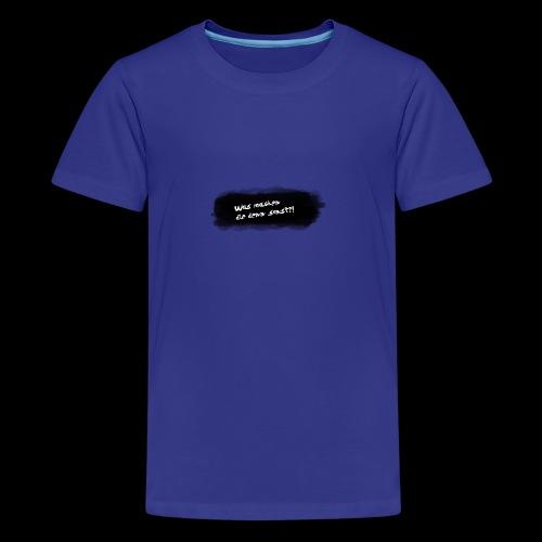 Was machen die denn sonst?! - Teenager Premium T-Shirt