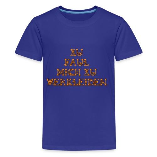 zu faul mich zu verkleiden - Teenager Premium T-Shirt