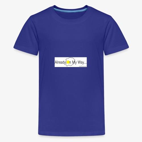 Already On My Way... - Teenager Premium T-shirt
