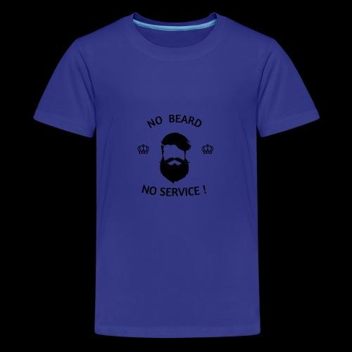 NO BEARD NO SERVICE ! - Teenager Premium T-Shirt