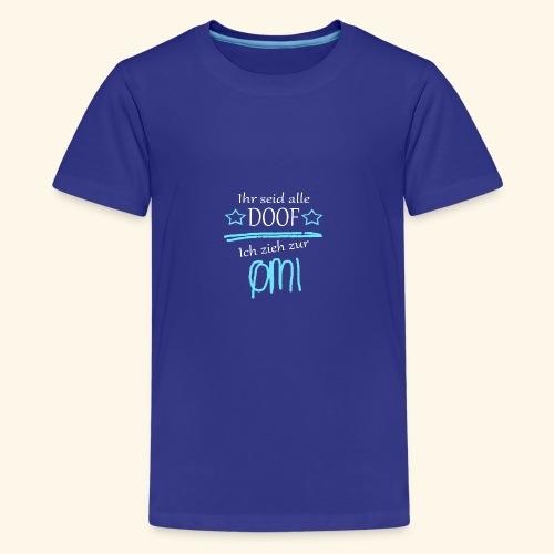 Ich zieh zur Omi - Teenager Premium T-Shirt