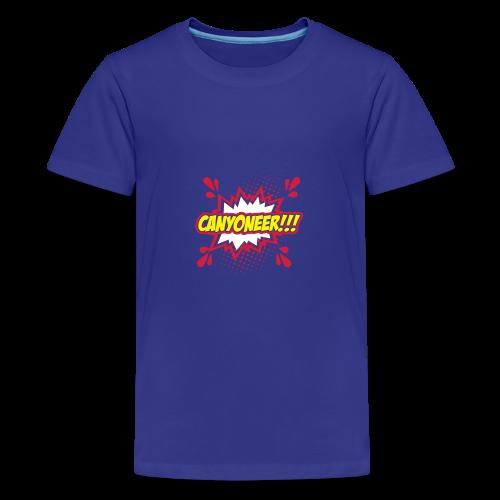Canyoneer!!! - Teenager Premium T-Shirt