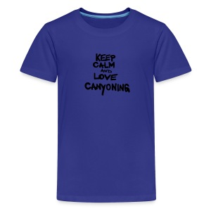 keep calm and love canyoning - Teenager Premium T-Shirt