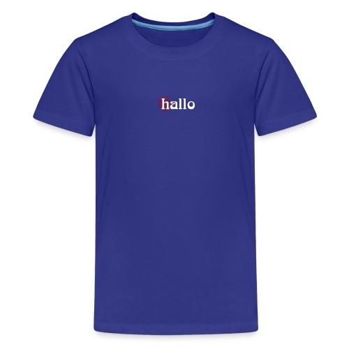 hallo - Teenager Premium T-Shirt