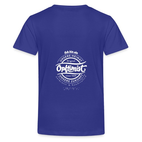 Wir sind Opftimisten - Teenager Premium T-Shirt
