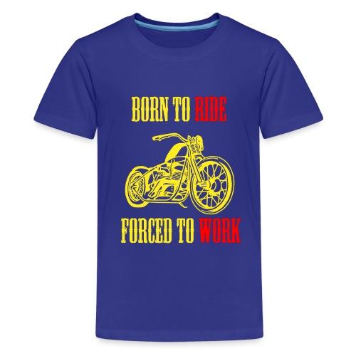 BORN TO RIDE - T-shirt Premium Ado