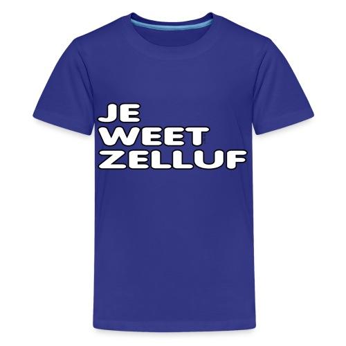 Je weet zelluf - Teenager Premium T-shirt