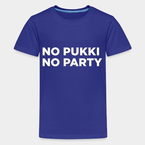 No Pukki, no party - Teinien premium t-paita