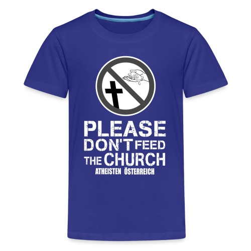 Please don't feed the church - Teenager Premium T-Shirt