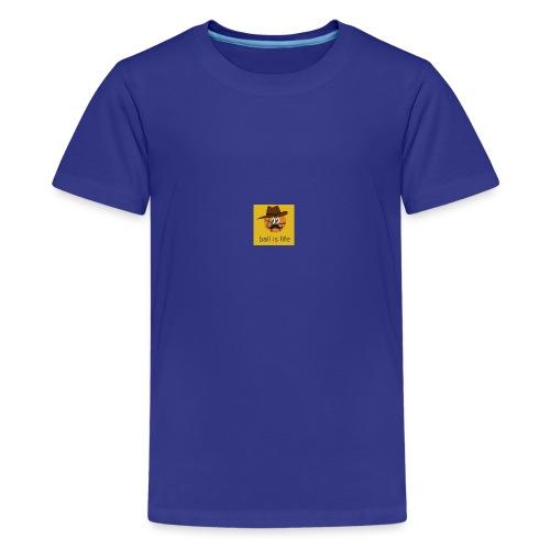 ball is life - Teenage Premium T-Shirt