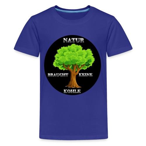 NATUR braucht keine Kohle - Teenager Premium T-Shirt