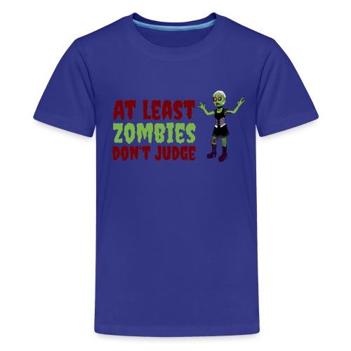 Zombies don't judge - Teenage Premium T-Shirt