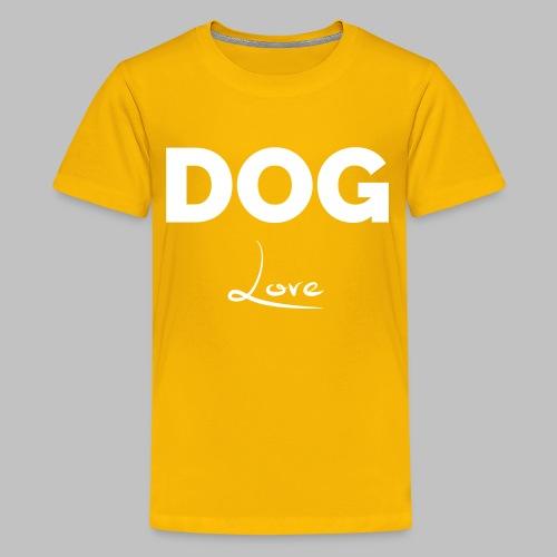 DOG LOVE - Geschenkidee für Hundebesitzer - Teenager Premium T-Shirt
