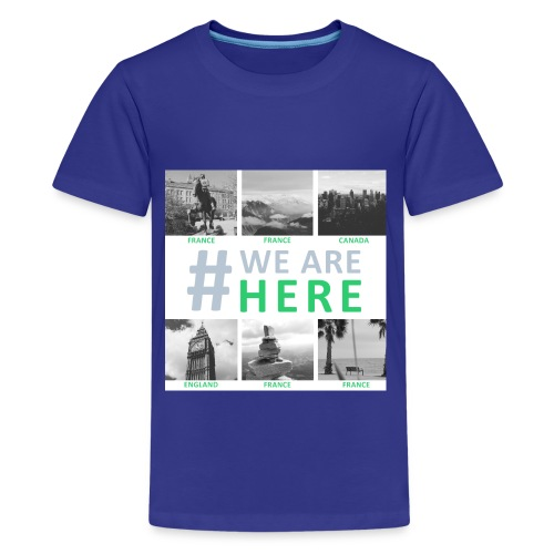 #we are here - T-shirt Premium Ado