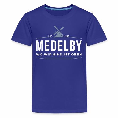 Medelby - Wo wir sind ist oben - Teenager Premium T-Shirt