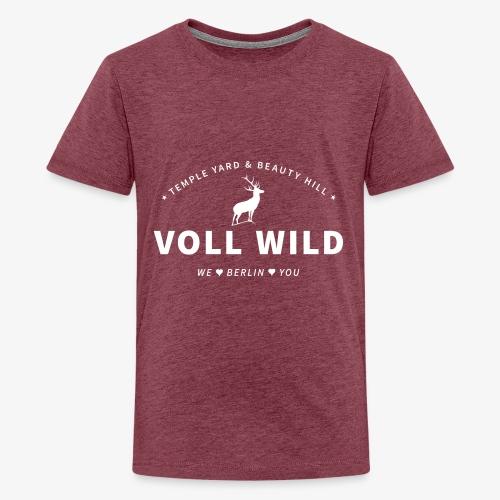 Voll wild // Temple Yard & Beauty Hill - Teenager Premium T-Shirt