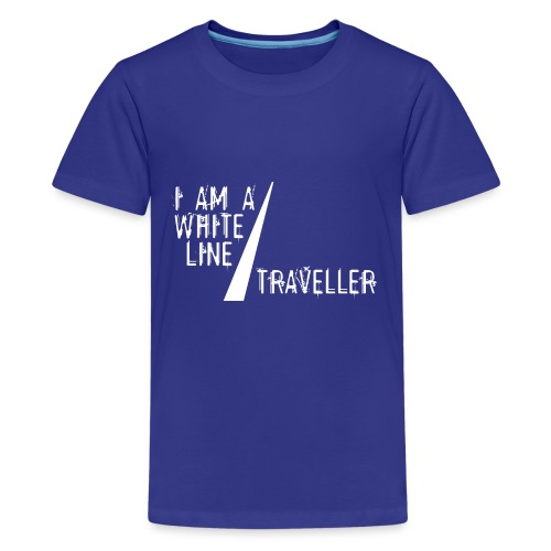 i am a white line traveller - Teenager Premium T-shirt