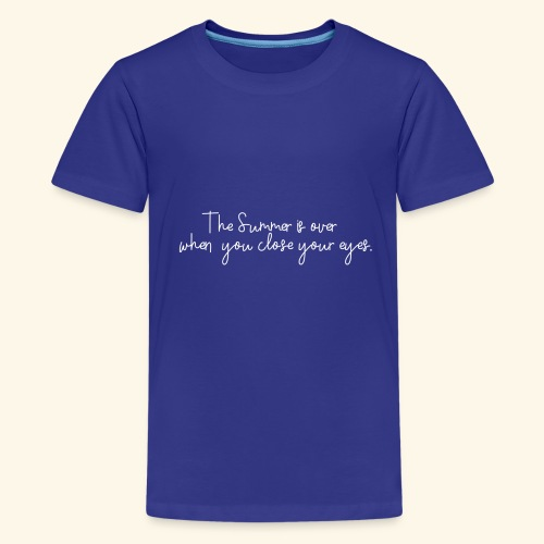 The summer is over - Teenager Premium T-Shirt