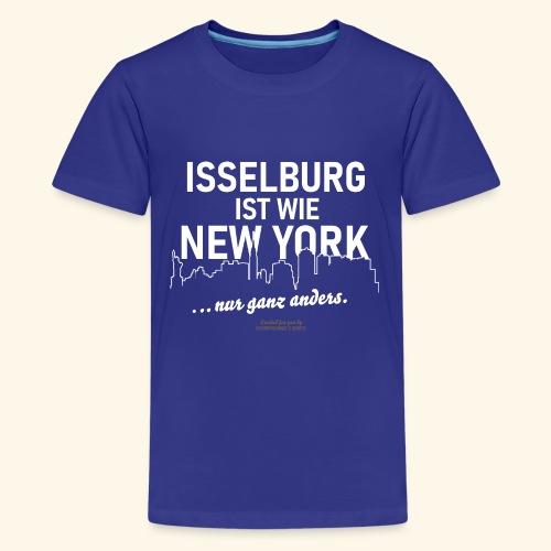 Isselburg 👍 ist wie New York 😁 - Teenager Premium T-Shirt