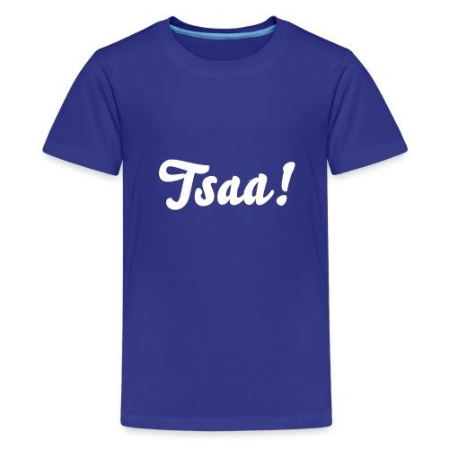 Tsaa! - Teenager Premium T-shirt